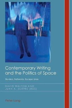 Contemporary Writing and the Politics of Space