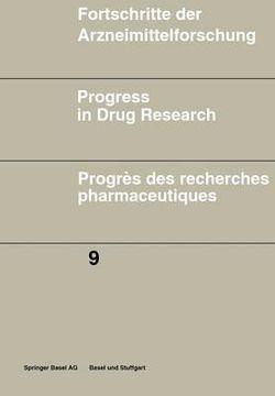 Fortschritte der Arzneimittelforschung \ Progress in Drug Research \ Progres des recherches pharmaceutiques