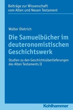 Die Samuelbucher Im Deuteronomistischen Geschichtswerk
