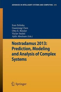 Nostradamus 2013: Prediction, Modeling and Analysis of Complex Systems