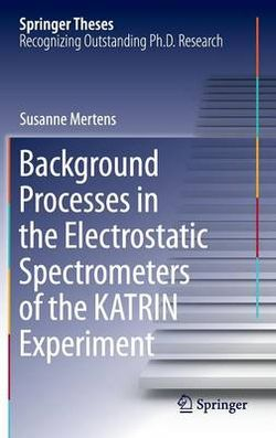 Background Processes in the Electrostatic Spectrometers of the KATRIN Experiment