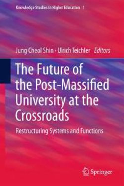 The Future of the Post-Massified University at the Crossroads