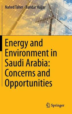 Energy and Environment in Saudi Arabia: Concerns & Opportunities