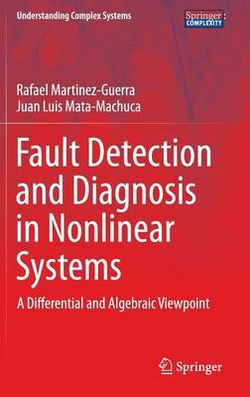 Fault Detection and Diagnosis in Nonlinear Systems