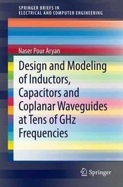 Design and Modelling of Inductors, Capacitors and Coplanar Waveguides at Tens of Ghz Frequencies