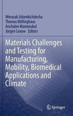 Materials Challenges and Testing for Manufacturing, Mobility, Biomedical Applications and Climate