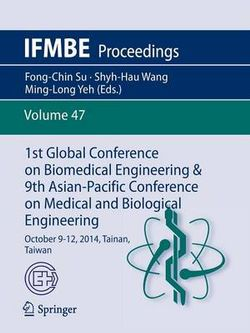 1st Global Conference on Biomedical Engineering and 9th Asian-Pacific Conference on Medical and Biological Engineering