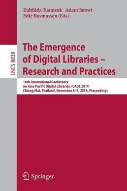 The Emergence of Digital Libraries -- Research and Practices