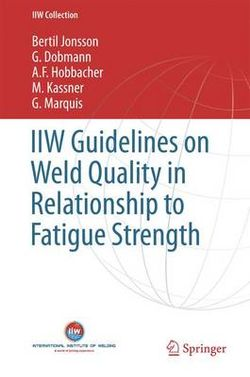 Guidelines on Weld Quality in Relationship to Fatigue Strength