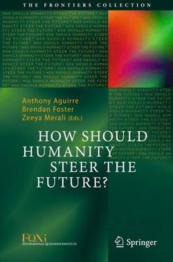 How Should Humanity Steer the Future?