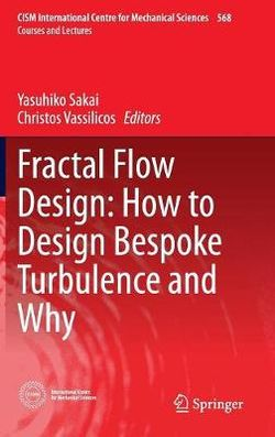 Fractal Flow Design: How to Design Bespoke Turbulence and Why