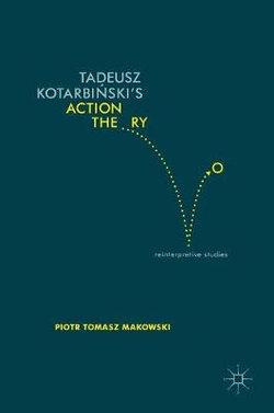 Tadeusz Kotarbinski's Action Theory
