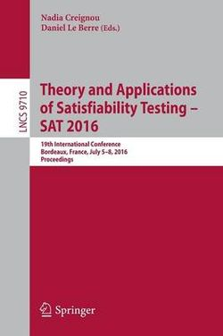 Theory and Applications of Satisfiability Testing - SAT 2016