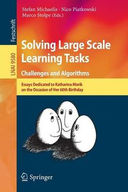 Solving Large Scale Learning Tasks. Challenges and Algorithms