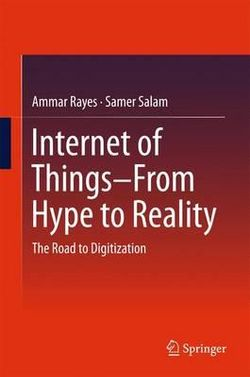 Internet of Things--From Hype to Reality