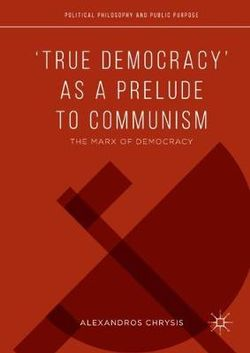 'True Democracy' As a Prelude to Marxian Communism