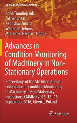 Advances in Condition Monitoring of Machinery in Non-Stationary Operations
