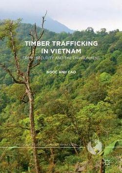 Timber Trafficking in Vietnam