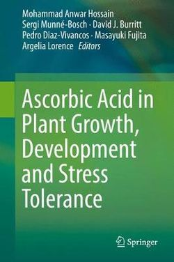 Ascorbic Acid in Plant Growth, Development and Stress Tolerance