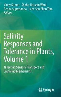 Salinity Responses and Tolerance in Plants, Volume 1