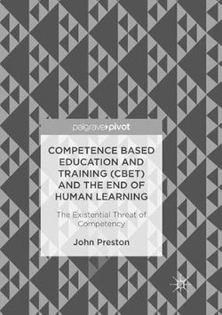 Competence Based Education and Training (CBET) and the End of Human Learning