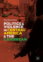 Politics and Violence in Central America and the Caribbean