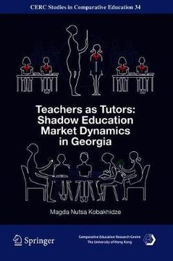 Teachers as Tutors: Shadow Education Market Dynamics in Georgia