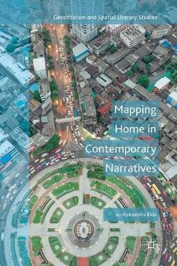 Mapping Home in Contemporary Narratives
