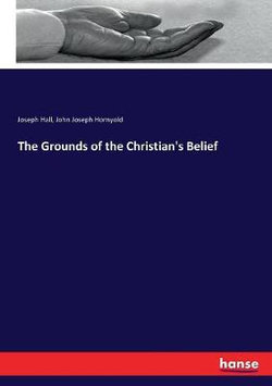 The Grounds of the Christian's Belief