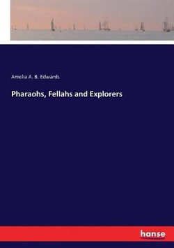 Pharaohs, Fellahs and Explorers