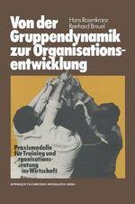 Von Der Gruppendynamik Zur Organisationsentwicklung