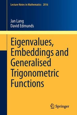 Eigenvalues, Embeddings and Generalised Trigonometric Functions