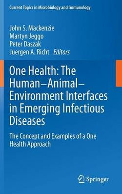 One Health: The Human-Animal-Environment Interfaces in Emerging Infectious Diseases