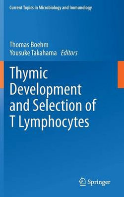 Thymic Development and Selection of T Lymphocytes