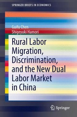 Rural Labor Migration, Discrimination, and the New Dual Labor Market in China