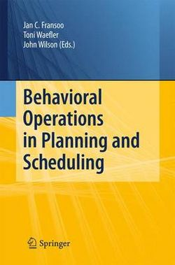Behavioral Operations in Planning and Scheduling