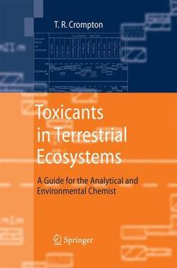 Toxicants in Terrestrial Ecosystems