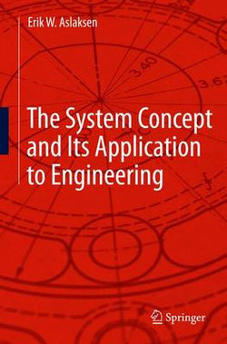 The System Concept and Its Application to Engineering