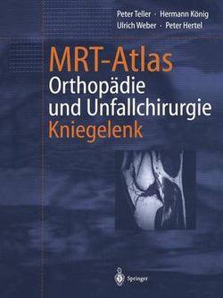 MRT-Atlas Orthopädie und Unfallchirurgie