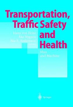 Transportation, Traffic Safety and Health - Man and Machine