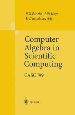 Computer Algebra in Scientific Computing CASC'99