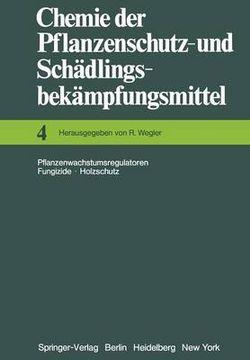 Chemie der Pflanzenschutz- und Schadlingsbekampfungsmittel: 4