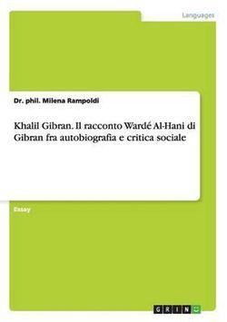 Khalil Gibran. Il Racconto Warde Al-Hani Di Gibran Fra Autobiografia E Critica Sociale