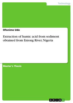 Extraction of humic acid from sediment obtained from Eniong River, Nigeria