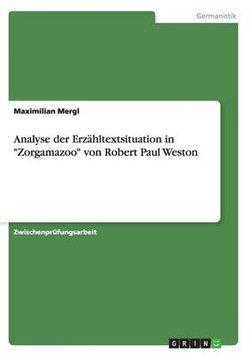 Analyse der Erzahltextsituation in Zorgamazoo von Robert Paul Weston