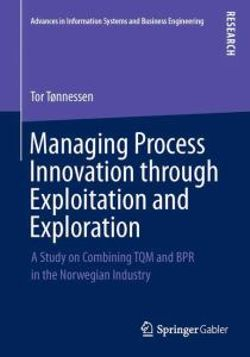 Managing Process Innovation through Exploitation and Exploration