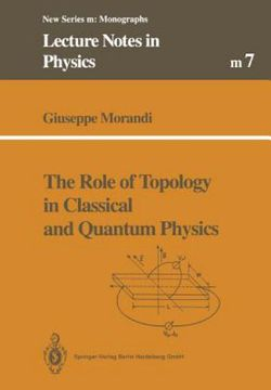 The Role of Topology in Classical and Quantum Physics