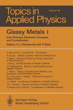 Glassy Metals I