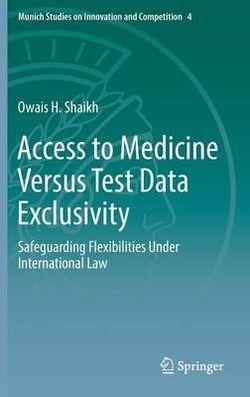 Access to Medicine Versus Test Data Exclusivity