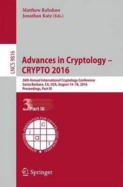 Advances in Cryptology - CRYPTO 2016